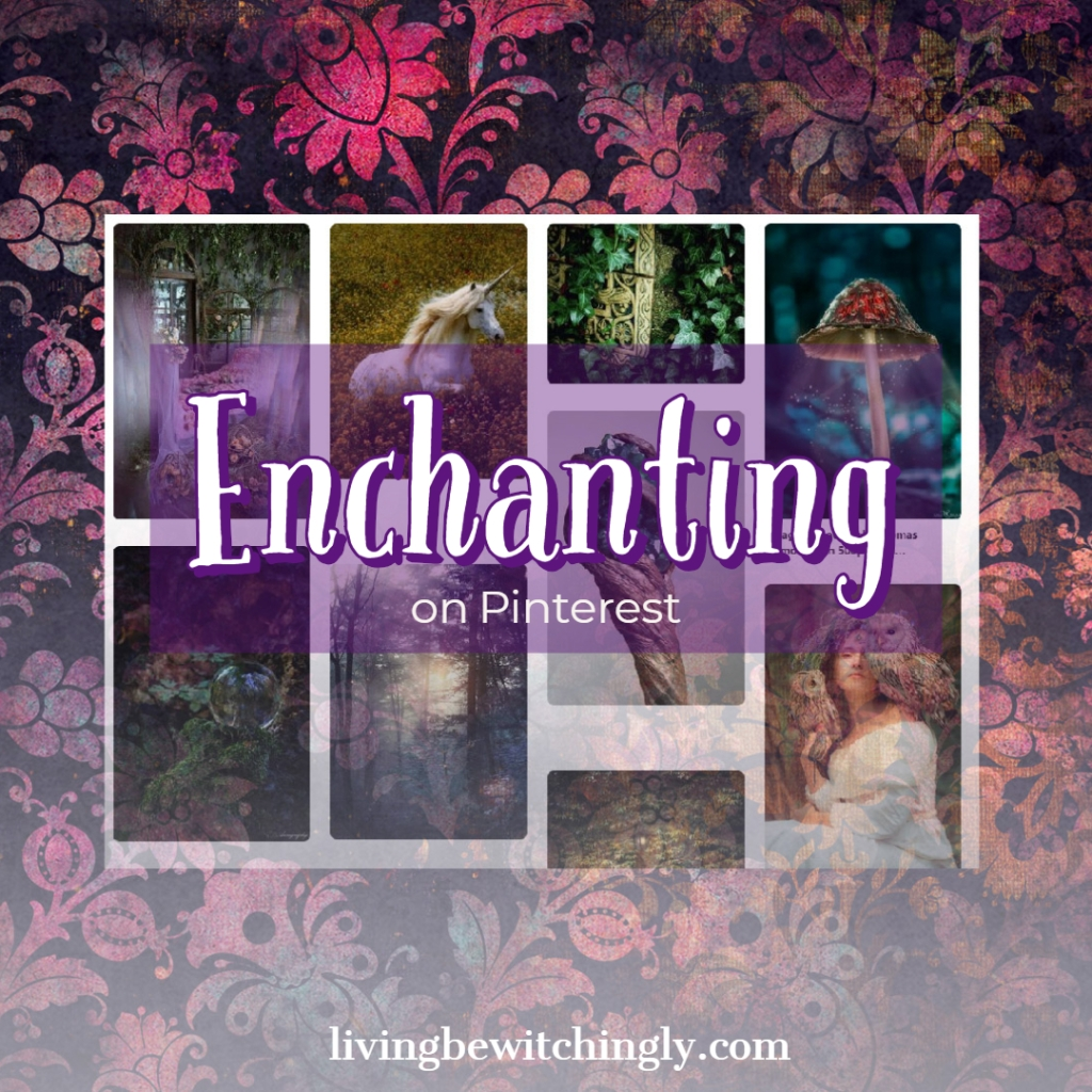 Enchanting - livingbewitchingly.com