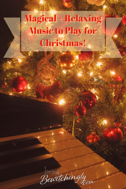 Magical and Relaxing Music to Play for Christmas by livingbewitchingly.com