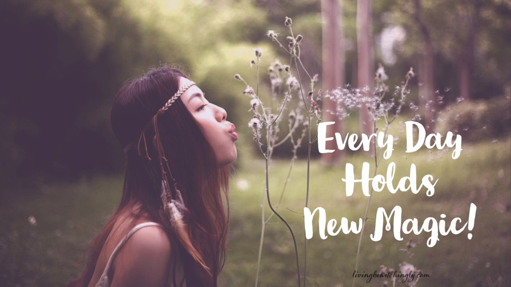 every day holds new magic quote